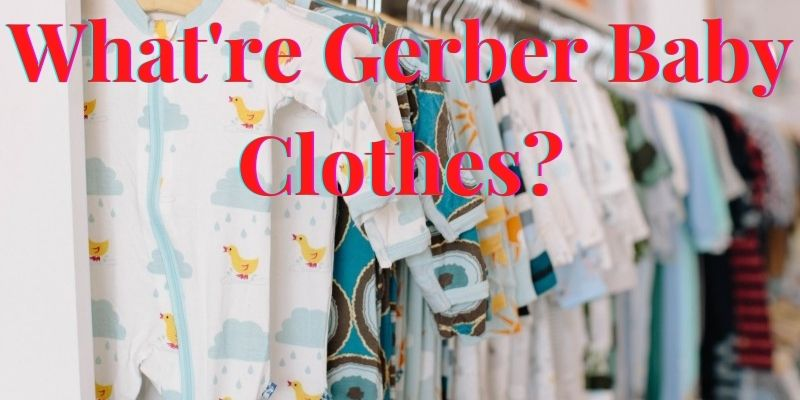 What're Gerber baby clothes?-Rack of baby footies with different designs.s.