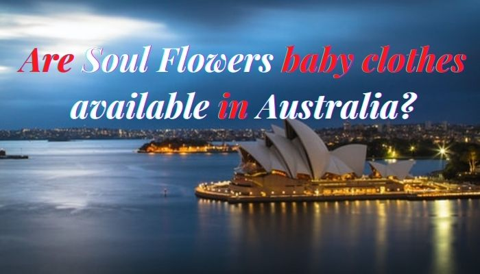 Are Soul Flower baby clothes available in Australia?- Image from the Opera House in Sydney.
